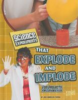 Science Experiments That Explode and Implode