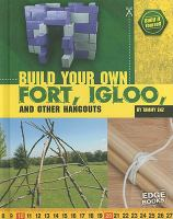 Build your Own Fort, Igloo, and Other Hangouts
