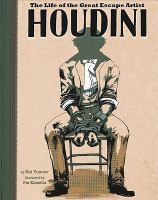 Houdini : the life of the great escape artist
