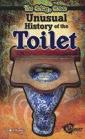 The Grimy, Gross, Unusual History of the Toilet