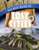 The Kids' Guide to Lost Cities