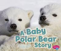 A Baby Polar Bear Story