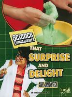 Science Experiments That Surprise and Delight