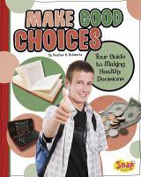 Make Good Choices
