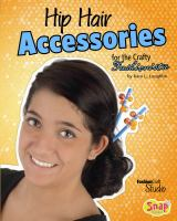 Hip Hair Accessories for the Crafty Fashionista