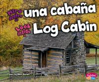 Mira Dentro De Una Cabana / Look Inside A Log Cabin
