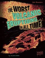 The Worst Volcanic Eruptions of All Time