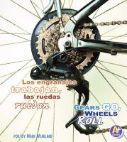 Los engranajes trabajan, las ruedas ruedan