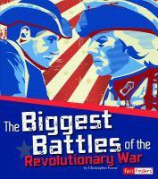 The Biggest Battles of the Revolutionary War