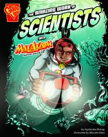 The Amazing Work of Scientists With Max Axiom, Super Scientist