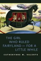 The Girl Who Ruled Fairyland-- for A Little While