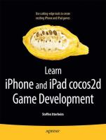 Learn IPhone and IPad Cocos2d Game Development, Updated