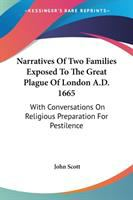 Narratives of Two Families Exposed to the Great Plague of London, A.D. 1665