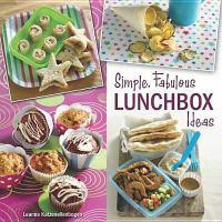 Simple, Fabulous Lunchbox Ideas