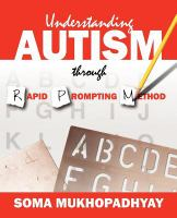 Understanding Autism Through Rapid Prompting Method / [Soma Mukhopadhyay] ; HALO
