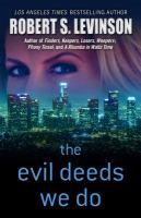 The Evil Deeds We Do