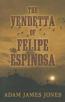 The Vendetta of Felipe Espinosa