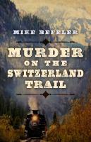 Murder on the Switzerland Trail