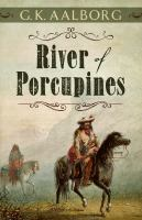 River of Porcupines