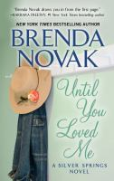 UNTIL YOU LOVED ME: A SILVER SPRINGS NOVEL [large Print]