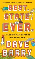BEST. STATE. EVER. : A FLORIDA MAN DEFENDS HIS HOMELAND [large Print]