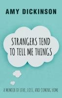 Strangers Tend to Tell Me Things