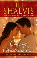 CHASING CHRISTMAS EVE : A HEARTBREAKER BAY NOVEL [large Print]