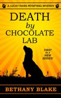 DEATH BY CHOCOLATE LAB : LUCKY PAWS PETSITTING MYSTERY [large Print]