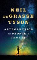 ASTROPHYSICS FOR PEOPLE IN A HURRY [large Print]
