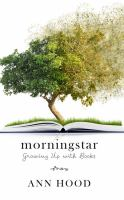 MORNINGSTAR : GROWING UP WITH BOOKS [large Print]