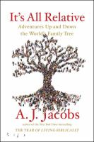 IT'S ALL RELATIVE : ADVENTURES UP AND DOWN THE WORLD'S FAMILY TREE [large Print]