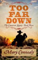 TOO FAR DOWN [large Print]