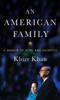 AMERICAN FAMILY: A MEMOIR OF HOPE AND SACRIFICE [large Print]