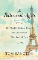 The Bettencourt Affair : The World's Richest Woman and the Scandal That Rocked Paris (Large Print)