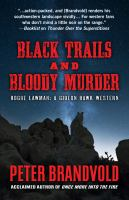 Black Trails and Bloody Murder