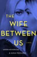 The wife between us [large print]