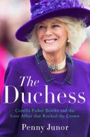 Duchess : Camilla Parker Bowles and the Love Affair That Rocked the Crown [LARGE PRINT]