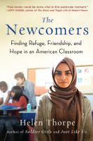NEWCOMERS : FINDING REFUGE, FRIENDSHIP, AND HOPE IN AN AMERICAN CLASSROOM [large Print]