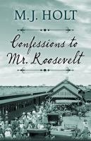 Confessions to Mr. Roosevelt