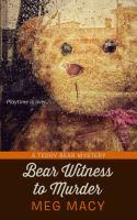 Bear Witness to Murder