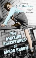 The Amazing Adventures of Aaron Broom