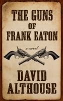 The Guns of Frank Eaton
