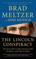 The Lincoln Conspiracy: The Secret Plot To Kill America's 16th President - And Why It Failed