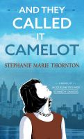 And They Called It Camelot: A Novel Of Jacqueline Bouvier Kennedy Onassis [LARGE PRINT]