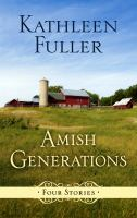 Amish generations [text (large print)] : four stories