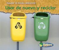 Usar de nuevo y reciclar