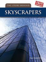 The Story Behind Skyscrapers