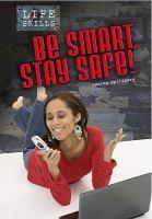 Be Smart, Stay Safe
