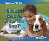Should Wendy Walk The Dog?