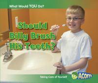 Should Billy Brush His Teeth?